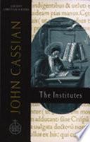 John Cassian, the Institutes