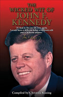 The Wicked Wit of John F  Kennedy