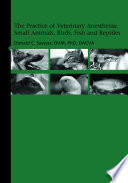 The Practice of Veterinary Anesthesia