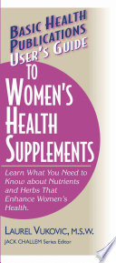 User s Guide to Women s Health Supplements