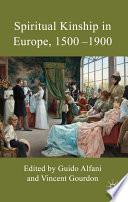 Spiritual Kinship in Europe  1500 1900