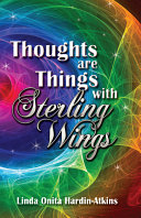 Thoughts Are Things with Sterling Wings
