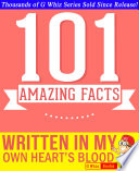 Written in My Own Heart s Blood   101 Amazing Facts You Didn t Know
