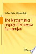 The Mathematical Legacy Of Srinivasa Ramanujan