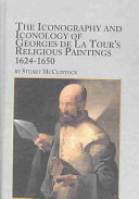 The Iconography and Iconology of Georges de la Tour s Religious Paintings  1624 1650