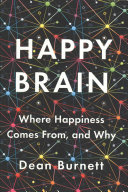 link to Happy brain : where happiness comes from, and why in the TCC library catalog