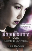 The Eternity Cure  Blood of Eden  Book 2