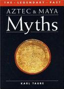 Aztec and Maya Myths