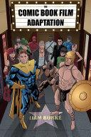 The Comic Book Film Adaptation [Pdf/ePub] eBook