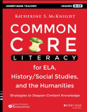 Common Core Literacy for ELA  History Social Studies  and the Humanities