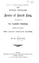 The Sunday Scholars Service of Sacred Song  illustrative of the Pilgrim s Progress     Book A  Tonic Sol Fa edition