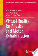 Virtual Reality for Physical and Motor Rehabilitation Book