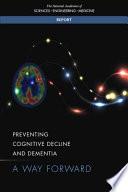 Preventing Cognitive Decline and Dementia
