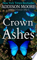 Crown of Ashes (Celestra Forever After 4)