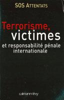 Terrorisme, victimes et responsabilité pénale internationale
