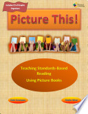 Picture This  Teaching Standards Based Reading Using Picture Books