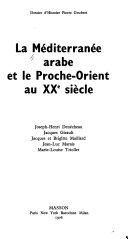 La Méditerranée arabe et le Proche-Orient au XXe siècle