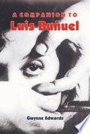 A Companion To Luis Bu Uel