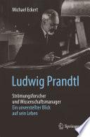 Ludwig Prandtl – Strömungsforscher und Wissenschaftsmanager