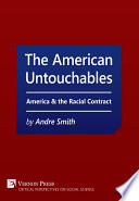 The American Untouchables  America   the Racial Contract