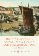 Britain s Working Coast in Victorian and Edwardian Times