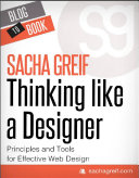 Thinking Like A Designer  Principles and Tools for Effective Web Design