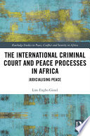 The International Criminal Court and Peace Processes in Africa