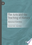 The Arts and the Teaching of History