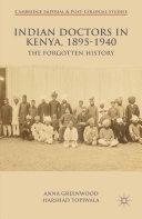 Indian Doctors in Kenya, 1895-1940