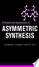 Principles and Applications of Asymmetric Synthesis