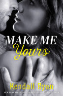Make Me Yours  Unravel Me Series  Book 2