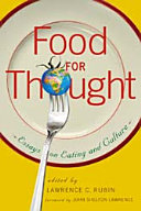 Food for thought : essays on eating and culture / edited by Lawrence C. Rubin ; foreword by John She