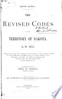 The Revised Codes of the Territory of Dakota  A D  1877