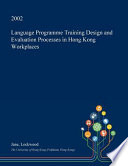 Language Programme Training Design and Evaluation Processes in Hong Kong Workplaces