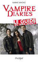 Vampire diaries, le guide du series-addict