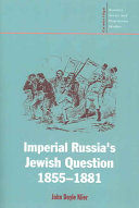 Imperial Russia's Jewish Question, 1855-1881