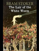 Read Online The Lair of the White Worm: ( Annotated ) For Free