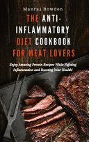 The Anti Inflammatory Diet Cookbook for Meat Lovers Book