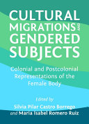 Cultural Migrations and Gendered Subjects: Colonial and ...