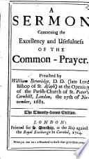 A Sermon Concerning The Excellency And Usefulness Of The Common Prayer Etc