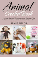 Animal Crochet Book