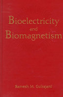 Bioelectricity and biomagnetism