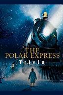 The Polar Express Trivia Book PDF