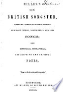 Miller S New British Songster Containing A Copious Collection Of The Finest Humorous Heroic Sentimental And Love Songs With Historical Biographical Descriptive And Critical Notes