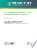 Commercialization of oilseeds and pulses stakeholder consultation workshops: Final report