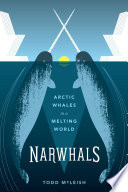 Narwhals  : Arctic Whales in a Melting World