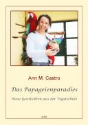 Das Papageienparadies. Neue Geschichten aus der Vogelschule