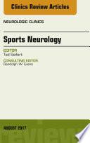 Sports Neurology  An Issue of Neurologic Clinics  E Book Book