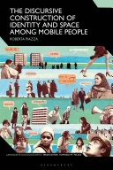 The Discursive Construction of Identity and Space Among Mobile People