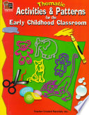 Thematic Activities And Patterns For The Early Childhood Classroom Book PDF